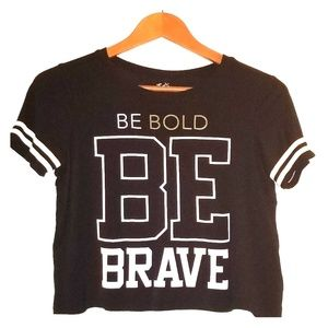 Be Bold Be Brave Top